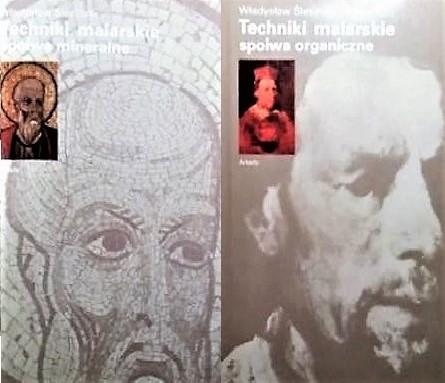 Władysław Ślesiński : Techniki malarskie, spoiwa organiczne / spoiwa mineralne